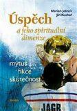 Úspěch a jeho spirituální dimenze - Marian Jelínek