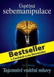 Úspěšná sebemanipulace - Tajemství vnitřní mluvy - Ivo Toman