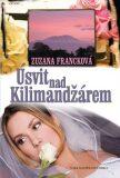 Úsvit nad Kilimandžárem - Zuzana Francková