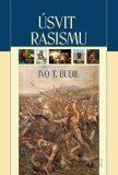Úsvit rasismu - Ivo T. Budil