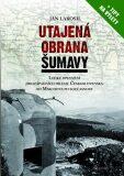 Utajená obrana Šumavy - Jan Lakosil
