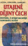 Utajené dějiny Čech - Otomar Dvořák, ...