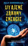 Utajené zákony energie - Alla Svirinskaja