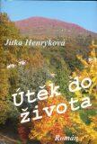 Útěk do života - Jitka Henryková