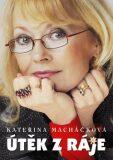 Útěk z ráje - Kateřina Macháčková