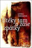 Útěky tam a zase zpátky - Lenka Teremová