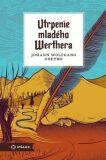 Utrpenie mladého Werthera - Johann Wolfgang Goethe