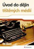 Úvod do dějin tištěných médií - Večeřa Pavel