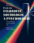 Úvod do filozofie, sociologie a psychologie - Petr Novotný, Jan Keller