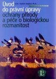 Úvod do právní úpravy ochrany přírody a péče o biologickou rozmanitost - Vojtěch Stejskal