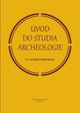 Úvod do studia archeologie - Vladimír Podborský