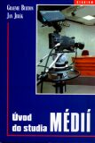Úvod do studia médií - Jan Jirák, Graeme Burton