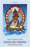Úvod do tantry - Lama Thubten Yeshe