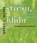 Uvolnění stresu, dosažení vnitřního klidu - Brian L. Weiss