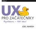 UX pro začátečníky (rychlokurz – 100 lekcí) - Joel Marsh