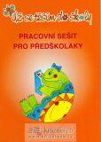 Už se těším do školy - pracovní sešit pro předškoláky - Lenka Procházková, ...