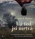 Už teď jsi mrtvá - Sharon J. Bolton