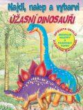 Najdi, nalep a vzbarvi Úžasní dinosauři - EXBOOK