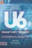 Úžasný svět techniky U6 - Radek Chajda, ...