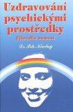 Uzdravování psychickými prostředky - Petr Novotný