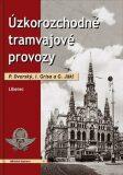 Úzkorozchodné tramvajové provozy - Liberec - P. Dvorský,  I. Grisa, ...