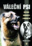 Váleční psi - historie, oddanosti a hrdinství - Michael G. Lemish