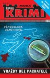 Vraždy bez pachatele - Krimi sv. 20 - Věnceslava Dezortová