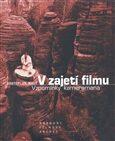 V zajetí filmu – Vzpomínky kameramana - Svatopluk Malý