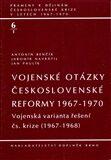 Vojenské otázky československé reformy 1967-1970 - Antonín Benčík