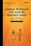 Vzít život do vlastních rukou – Práce na vlastní biografii - Gudrun Burghardtová