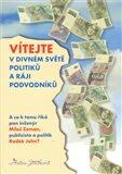 Vítejte v divném světě politiků a ráji podvodníků – A co k tomu říká pan inženýr Miloš Zeman a publicista a politik Radek John - Jiřičková Anina