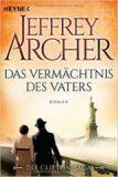Das Vermächtnis des Vaters: Die Clifton Saga 2 - Roman - Jeffrey Archer