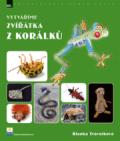 Vytváříme zvířátka z korálků - Blanka Trávníková