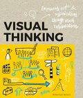 Visual Thinking: Empowering People & Organizations through Visual Collaboration - Willemien Brand