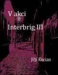 V akci Interbrig III. - Jiljí Kocian