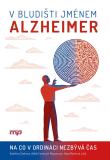 V bludišti jménem Alzheimer - Hana Marková, ...