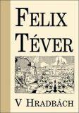 V hradbách - Téver Felix