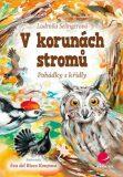 V korunách stromů - Pohádky s křídly - Ludmila Bakonyi Selingerová