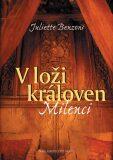 V loži královen - Milenci - Juliette Benzoni