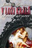 V loži králů Svatební noci - Juliette Benzoni