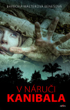 V náruči kanibala - Barbora Walterová-Benešová