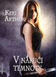 V náruči temnoty - Keri Arthur
