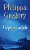 V nejistých vodách - Philippa Gregory