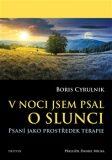 V noci jsem psal o slunci - Boris Cyrulnik