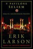 V pavilóne šeliem - Erik Larson