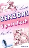 V posteliach kráľov - Juliette Benzoni