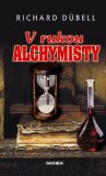V rukou alchymisty - Richard Dübell