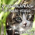V Tichošlápkách je pořád veselo - Milena Buřilová