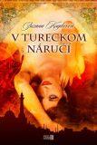 V tureckom náručí - Zuzana Kuglerová