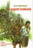 V zajetí Irokézů - Ivan Makásek